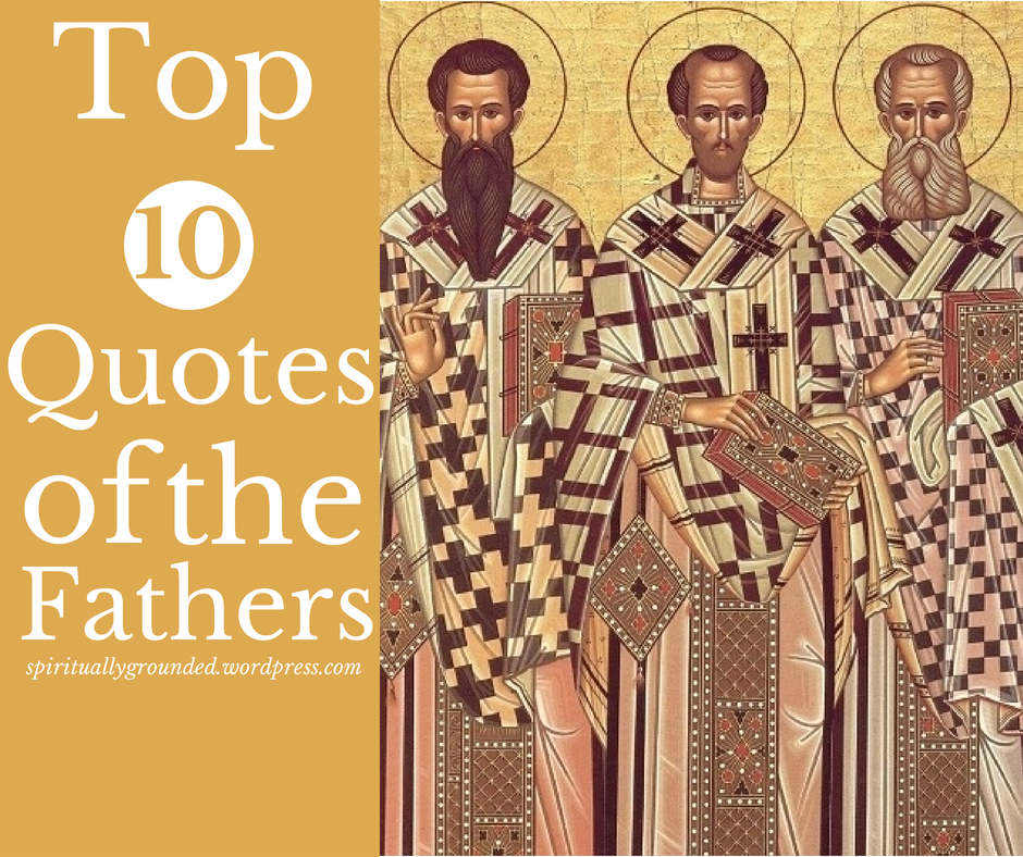 Early Church Fathers Quotes The Early Church Fathers